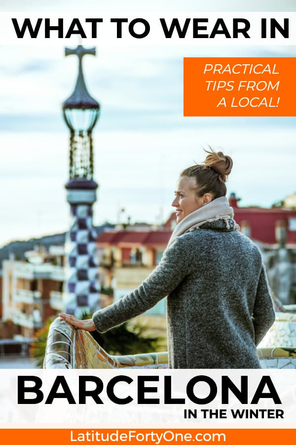 What to wear in Barcelona in the winter, written by a local. Know the weather and don't stand out like a tourist. Practical tips!