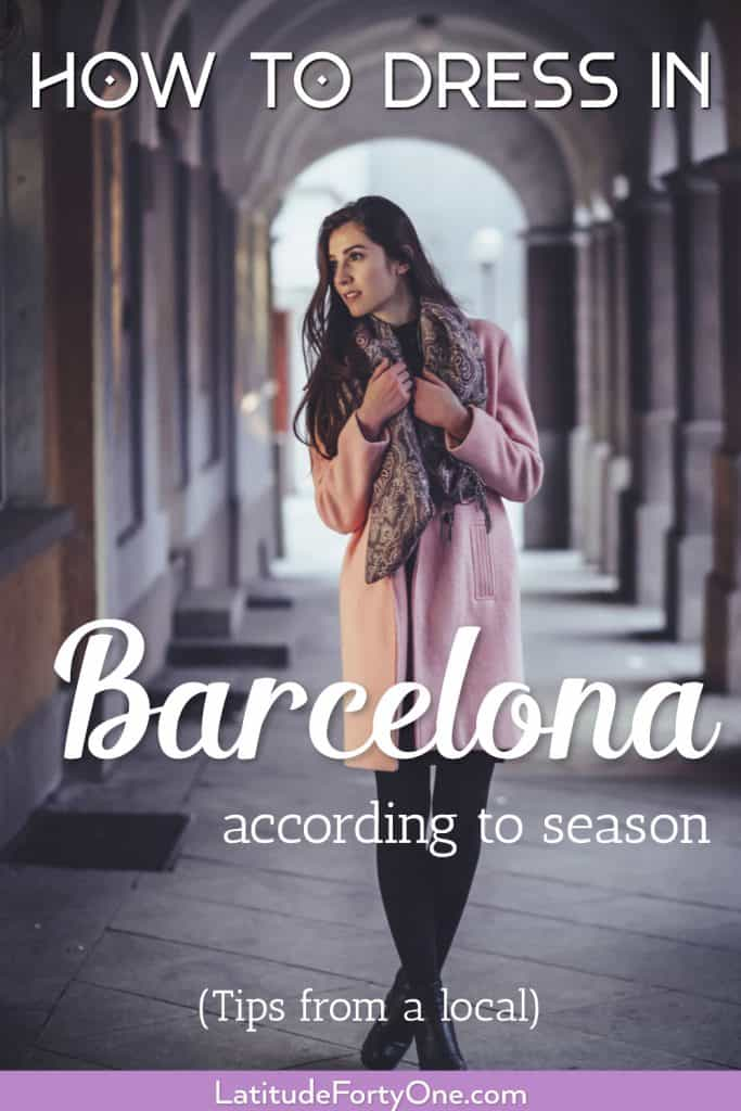 Don't know what to wear in Barcelona? Here's how to dress according to season. Plus a packing list!