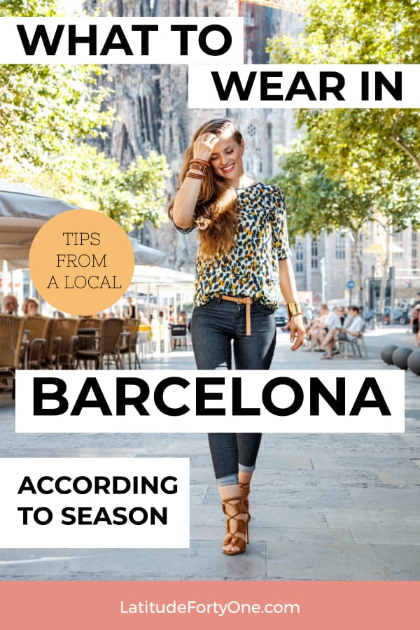 Not sure how to dress on your trip to Barcelona? Local tips on how to dress so you look stylish and feel comfortable.