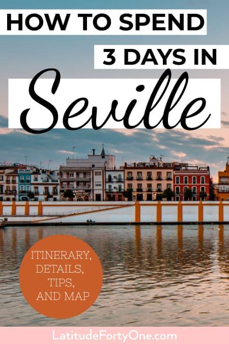 Things to see in Seville, Spain: How to spend 3 days in the city