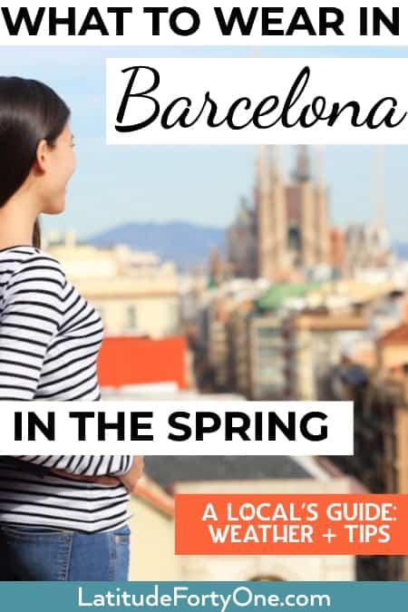 7cdbbad4d41 What to wear in Barcelona in the spring - Latitude 41